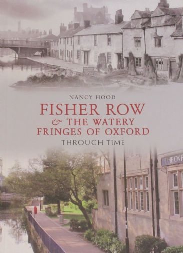 Fisher Row & The Watery Fringes of Oxford Through Time, by Raymond Moody
